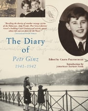 The Diary of Petr Ginz ebook by Petr Ginz,Chava Pressburger,Elena Lappin,Jonathan Safran Foer