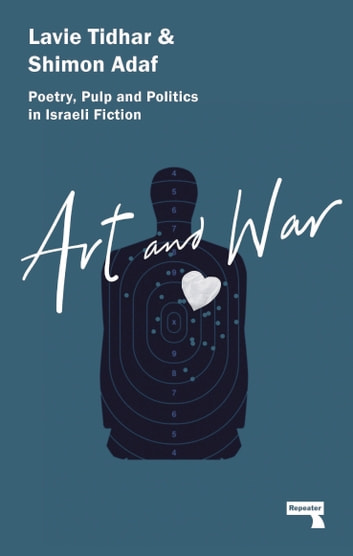 Art and War ebook by Lavie Tidhar,Shimon Adaf