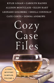 Cozy Case Files: A Cozy Mystery Sampler, Volume 6 ebook by Kylie Logan, Carolyn Haines, Allison Montclair,...