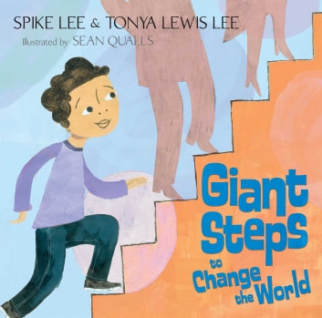 Giant Steps to Change the World ebook by Spike Lee,Tonya Lewis Lee