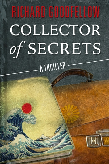 Collector of Secrets ebook by Richard Goodfellow