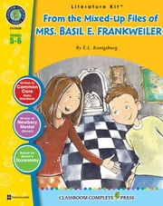 From the Mixed-Up Files of Mrs. Basil E. Frankweiler - Literature Kit Gr. 5-6 ebook by Michelle Jensen