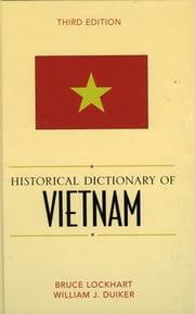 Historical Dictionary of Vietnam ebook by Bruce M. Lockhart,William J. Duiker