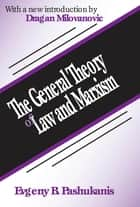 The General Theory of Law and Marxism ebook by Evgeny Pashukanis