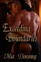 Exceeding Boundaries ebook by Mia Downing