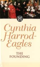 The Founding - The Morland Dynasty, Book 1 ebook by Cynthia Harrod-Eagles