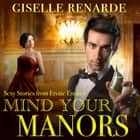 Mind Your Manors: Sexy Stories from Erotic Estates audiobook by Giselle Renarde