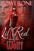 Lil Red and the Wolff ebook by Powerone