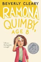 Ramona Quimby, Age 8 ebook by Beverly Cleary, Jacqueline Rogers