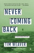 Never Coming Back - A David Raker Mystery ebook by Tim Weaver