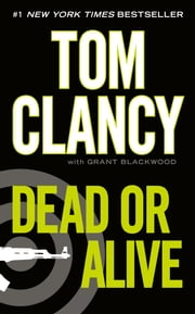 Dead or Alive ebook by Tom Clancy, Grant Blackwood