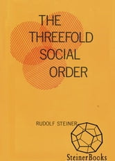 The Threefold Social Order ebook by Rudolf Steiner