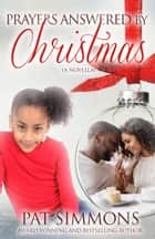 Prayers Answered by Christmas ebook by Pat Simmons