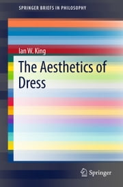 The Aesthetics of Dress ebook by Ian King