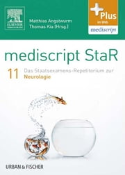 mediscript StaR 11 das Staatsexamens-Repetitorium zur Neurologie ebook by Matthias Angstwurm, Thomas Kia