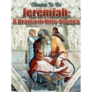 Jeremiah A Drama in Nine Scenes ebook by Stefan Zweig