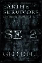 Earth's Survivors SE 2 ebook by Geo Dell