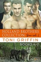 Holland Brothers Collection - Box Set 2 ebook by Toni Griffin