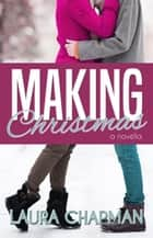 Making Christmas eBook by Laura Chapman