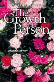 The Growth of the Person: Psychology on Trial ebook by Grace M. H. Gayle