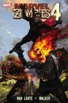 Marvel Zombies 4 ebook by Fred Van Lente, Kev Walker