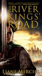 The River Kings' Road - A Novel of Ithelas ebook by Liane Merciel