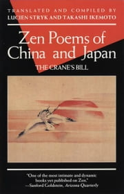 Zen Poems of China and Japan - The Crane's Bill ebook by Lucien Stryk,Takashi Ikemoto