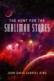 The Hunt For The Shalimar Stones ebook by John David Gabriel King