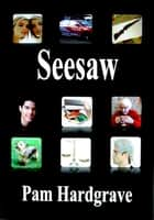 Seesaw ebook by Pam Hardgrave