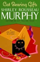 Cat Bearing Gifts ebook by Shirley Rousseau Murphy