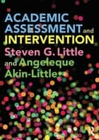 Academic Assessment and Intervention ebook by Steven Little,Angeleque Akin-Little