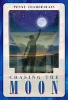 Chasing the Moon ebook by Penny Chamberlain