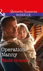 Operation Nanny (Mills & Boon Intrigue) (Campbell Cove Academy, Book 4) 電子書 by Paula Graves