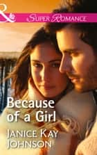 Because Of A Girl (Mills & Boon Superromance) ebook by Janice Kay Johnson