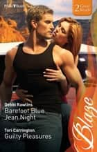 Barefoot Blue Jean Night/Guilty Pleasures 電子書 by Debbi Rawlins, Tori Carrington