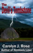 The Devil's Tombstone ebook by Carolyn J. Rose