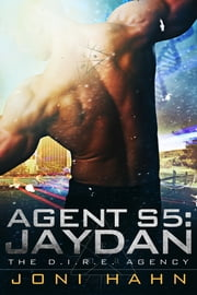 Agent S5: Jaydan (Book 5 - The D.I.R.E. Agency Series) ebook by Joni Hahn