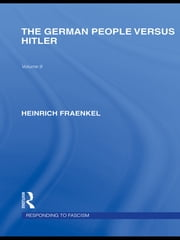 The German People versus Hitler (RLE Responding to Fascism) ebook by Heinrich Fraenkel