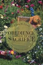OBEDIENCE RATHER THAN SACRIFICE ebook by Cinda M. Carter