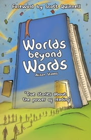 Worlds Beyond Words - True Stories About the Power of Literacy ebook by Alison Stokes