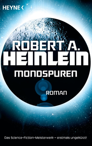 Mondspuren - Roman ebook by Robert A. Heinlein