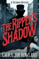 The Ripper's Shadow ebook by Laura Joh Rowland