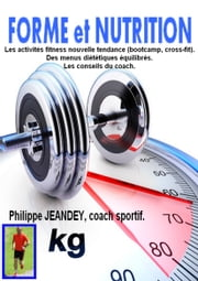 Forme et nutrition ebook by Philippe JEANDEY