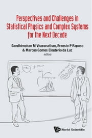 Perspectives and Challenges in Statistical Physics and Complex Systems for the Next Decade ebook by Gandhimohan M Viswanathan,Ernesto P Raposo,Marcos Gomes Eleutᅢᄅrio da Luz