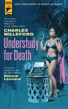 Understudy for Death ebook by Charles Willeford