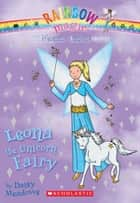Magical Animal Fairies #6: Leona the Unicorn Fairy ebook by Daisy Meadows