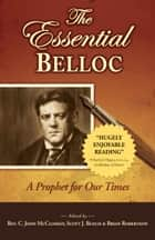 The Essential Belloc - A Prophet for Our Times ebook by Hilaire Belloc