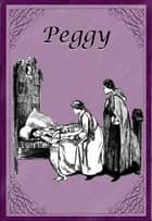 Peggy ebook by Laura E. Richards, Ethelred B. Barry