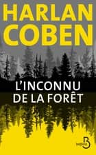 L'Inconnu de la forêt ebook by