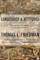 Longitudes and Attitudes ebook by Thomas L. Friedman